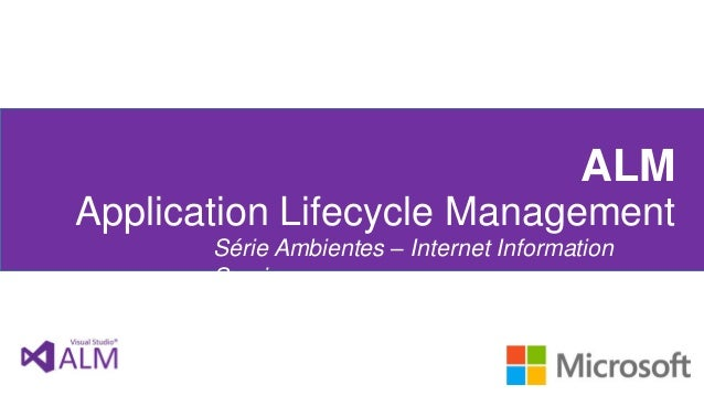 ALM Application Lifecycle Management Série Ambientes – Internet Information Services