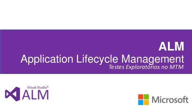 ALM Application Lifecycle Management Testes Exploratórios no MTM