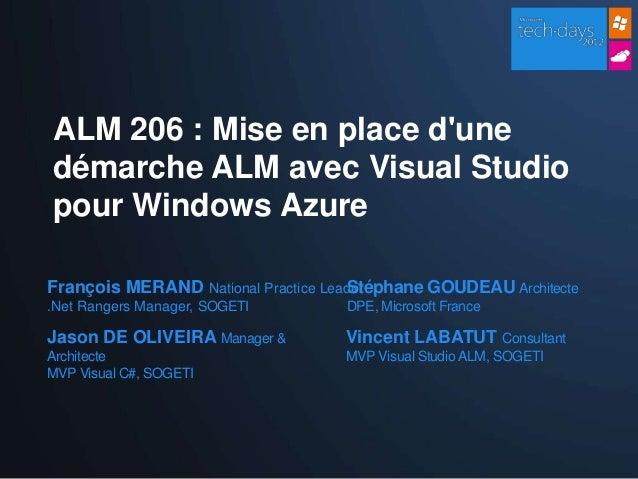 Techdays 2012 : Mise en place d'une démarche ALM avec Visual Studio pour Windows Azure Slide 3