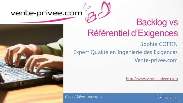 Backlog vsRéférentiel d'ExigencesSophie COTTINExpert Qualité en Ingénierie des ExigencesVente-privee.comCode / Développeme...