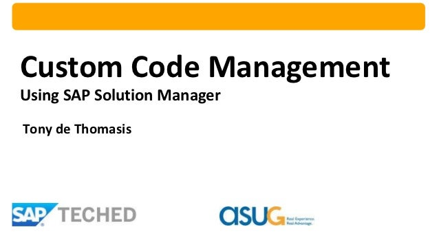 Custom Code ManagementUsing SAP Solution ManagerTony de Thomasis