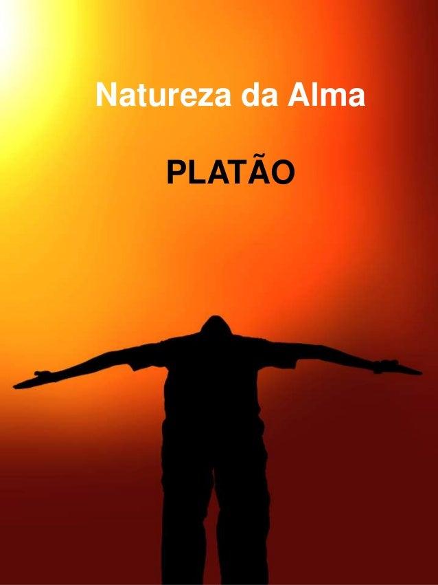 Natureza da Alma PLATÃO