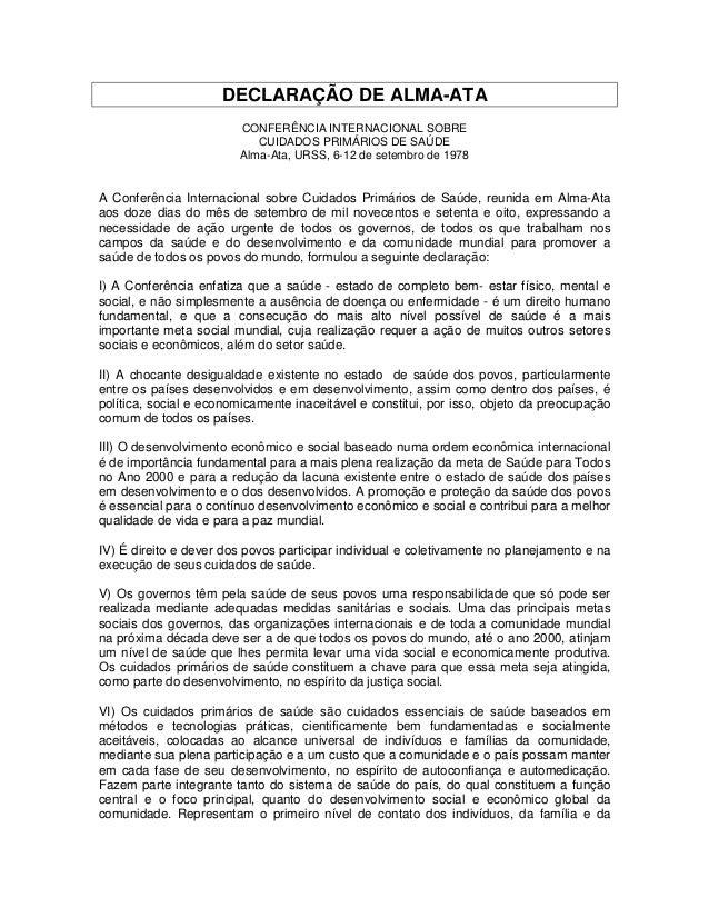 DECLARAÇÃO DE ALMA-ATACONFERÊNCIA INTERNACIONAL SOBRECUIDADOS PRIMÁRIOS DE SAÚDEAlma-Ata, URSS, 6-12 de setembro de 1978A ...