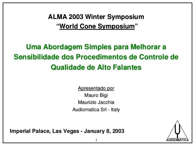 """ALMA 2003 Winter Symposium """"World Cone Symposium""""  Uma Abordagem Simples para Melhorar a Sensibilidade dos Procedimentos d..."""