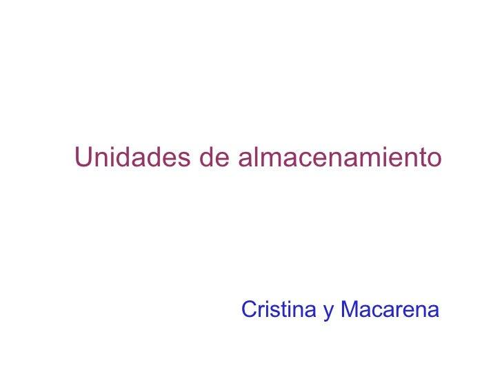 Unidades de almacenamiento Cristina y Macarena