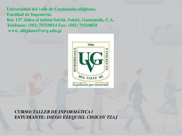Universidad del valle de Guatemala-altiplano. Facultad de Ingeniería. Km 137 Aldea el tablón Sololá, Sololá, Guatemala, C....