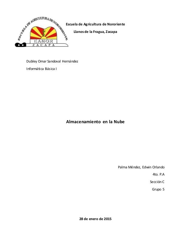 Escuela de Agricultura de Nororiente Llanos de la Fragua, Zacapa Dubley Omar Sandoval Hernández Informática Básica I Almac...