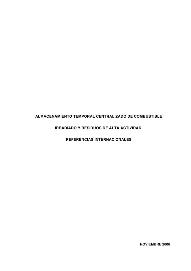 ALMACENAMIENTO TEMPORAL CENTRALIZADO DE COMBUSTIBLE         IRRADIADO Y RESIDUOS DE ALTA ACTIVIDAD.              REFERENCI...