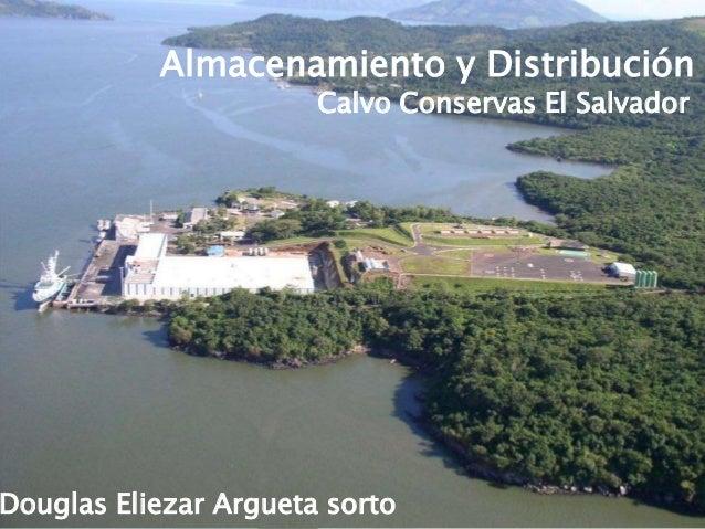 Almacenamiento y Distribución Calvo Conservas El Salvador Douglas Eliezar Argueta sorto