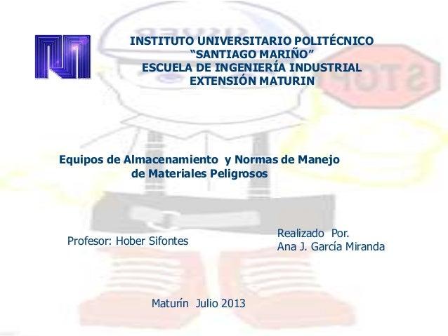 """INSTITUTO UNIVERSITARIO POLITÉCNICO """"SANTIAGO MARIÑO"""" ESCUELA DE INGENIERÍA INDUSTRIAL EXTENSIÓN MATURIN Equipos de Almace..."""