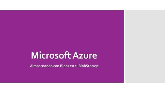 Microsoft AzureAlmacenando con Blobs en el BlobStorage