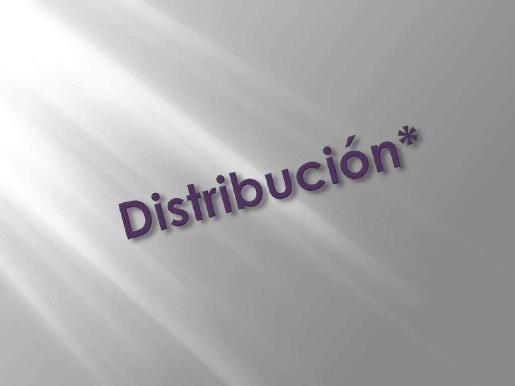 Distribución*<br />