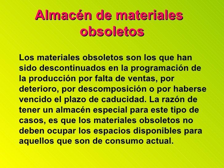 Los materiales obsoletos son los que han sido descontinuados en la programación de la producción por falta de ventas, por ...