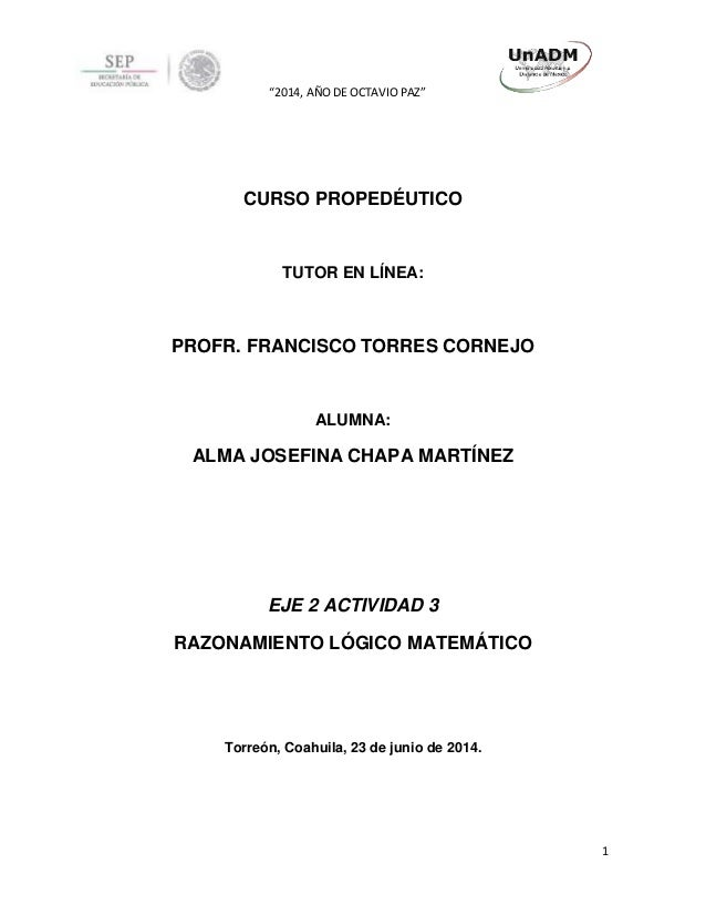 """2014, AÑO DE OCTAVIO PAZ"" 1 CURSO PROPEDÉUTICO TUTOR EN LÍNEA: PROFR. FRANCISCO TORRES CORNEJO ALUMNA: ALMA JOSEFINA CHAP..."