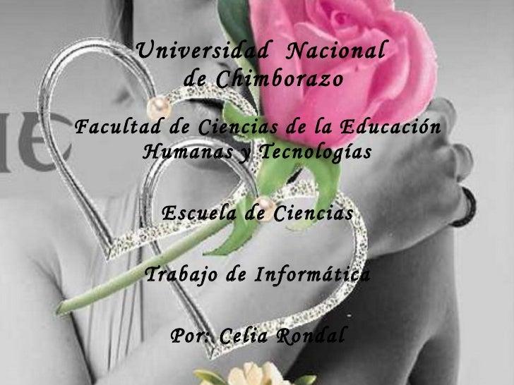 Universidad  Nacional  de Chimborazo Facultad de Ciencias de la Educación Humanas y Tecnologías Escuela de Ciencias Trabaj...
