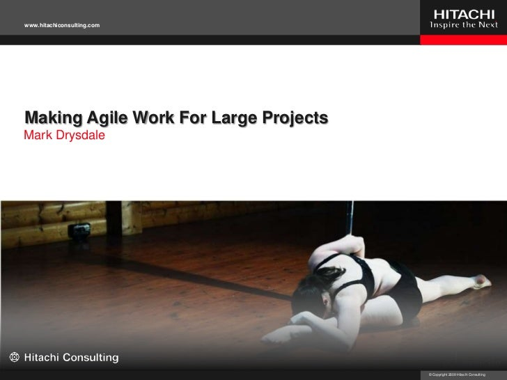 Making Agile Work For Large Projects<br />Mark Drysdale<br />