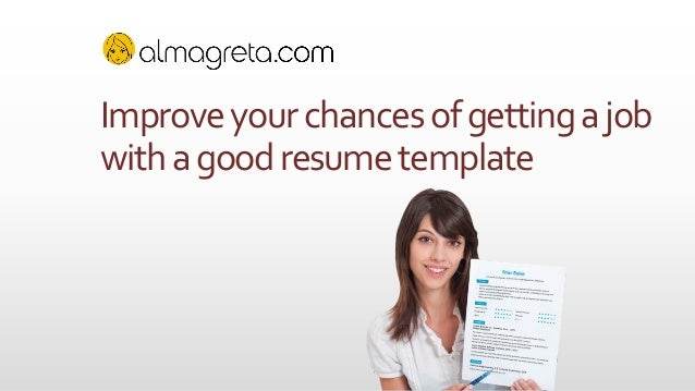 Improve your chances of getting a job with a good resume template