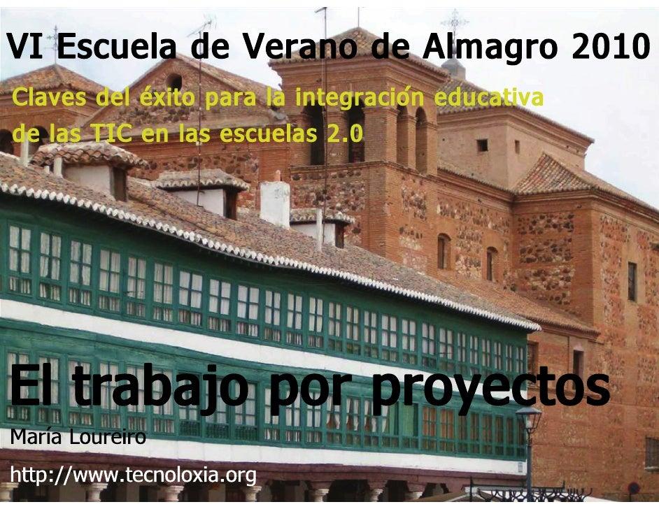 Trabajo por Proyectos. VI Escuela de Verano de Almagro 2010