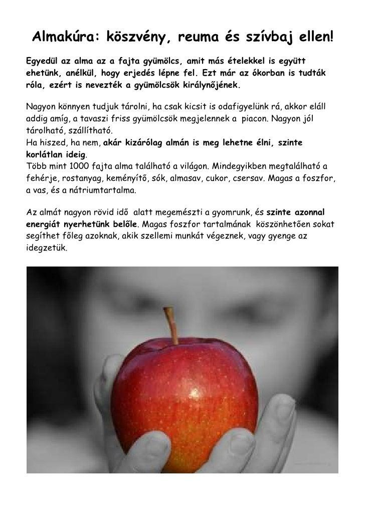 Almakúra: köszvény, reuma és szívbaj ellen! Egyedül az alma az a fajta gyümölcs, amit más ételekkel is együtt ehetünk, ané...