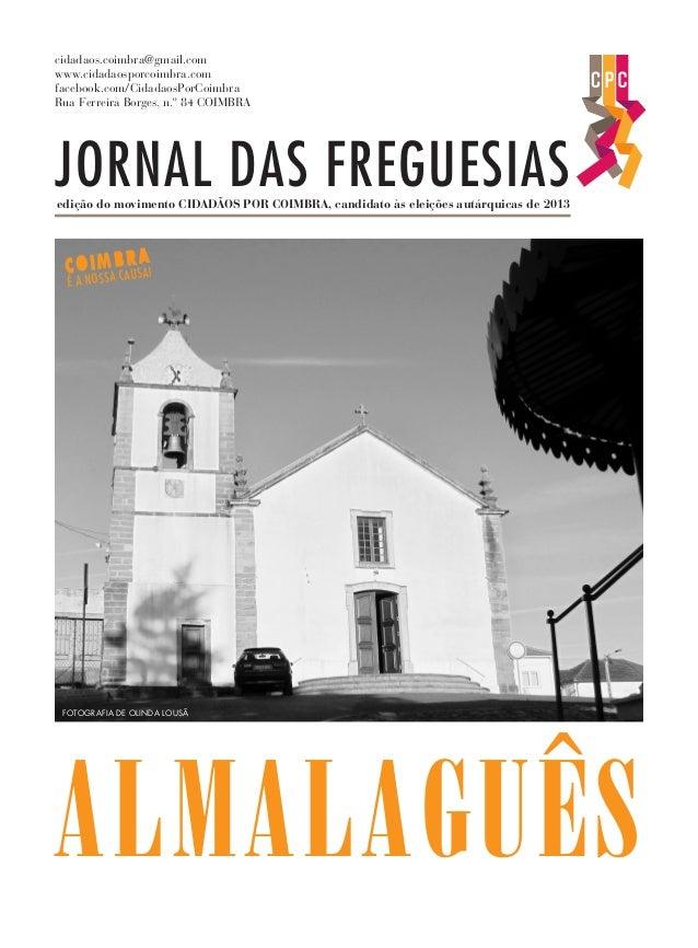 JORNAL DAS FREGUESIAS ALMALAGUÊS FOTOGRAFIA DE OLINDA LOUSÃ COIMBRA É A NOSSA CAUSA! edição do movimento CIDADÃOS POR COIM...