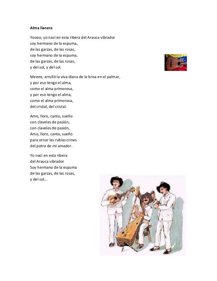 right103960700Alma llanera<br />Yoooo, yo nací en esta ribera del Arauca vibradorsoy hermano de la espuma,de las garzas, ...