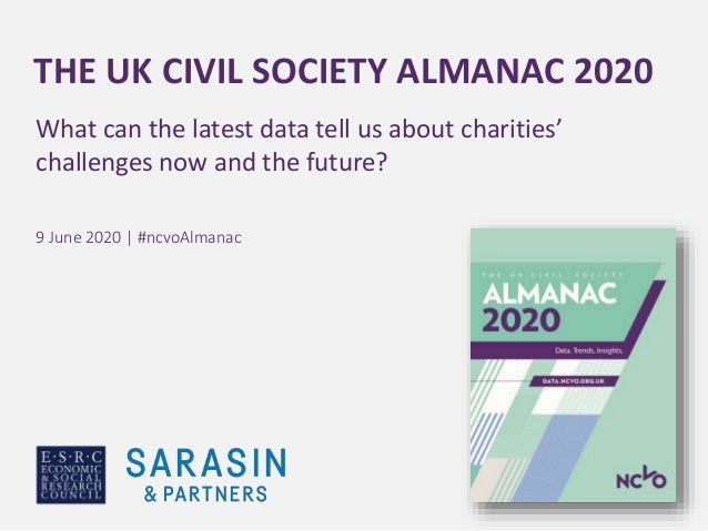 THE UK CIVIL SOCIETY ALMANAC 2020 What can the latest data tell us about charities' challenges now and the future? 9 June ...