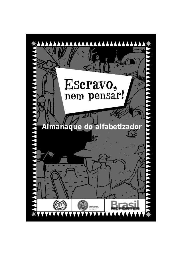 ✷ ✷ ✷ ✷ nem pensar! Escravo, Almanaque do alfabetizador