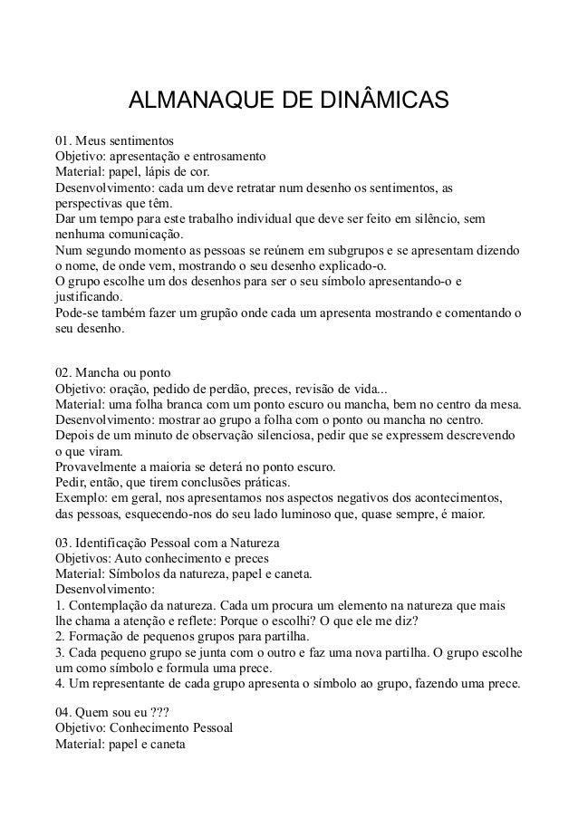 ALMANAQUE DE DINÂMICAS01. Meus sentimentosObjetivo: apresentação e entrosamentoMaterial: papel, lápis de cor.Desenvolvimen...