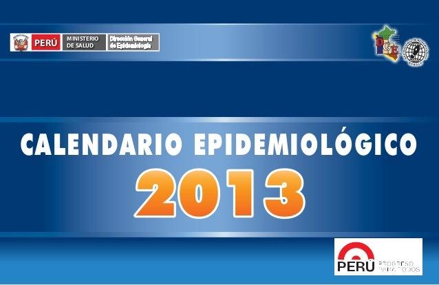 PERÚ  MINISTERIO DE SALUD  Dirección General de Epidemiología  CALENDARIO EPIDEMIOLÓGICO