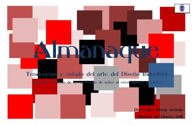 Almanaque Tendencias y estado del arte del Diseño Industrial Desde la creación de los derechos de autor al esencialismo or...