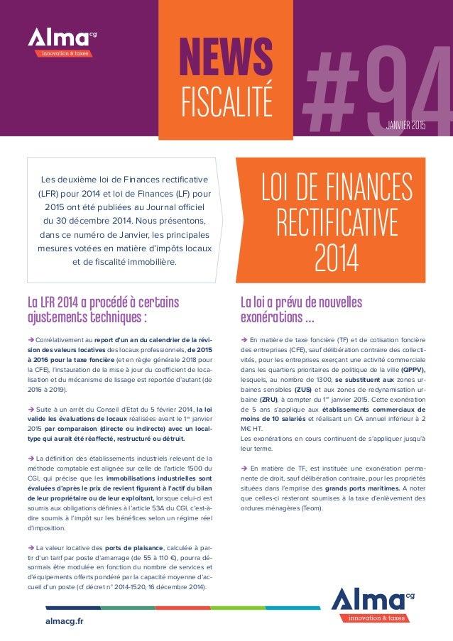 NEWS FISCALITÉ #94JANVIER 2015 almacg.fr Les deuxième loi de Finances rectificative (LFR) pour 2014 et loi de Finances (LF...