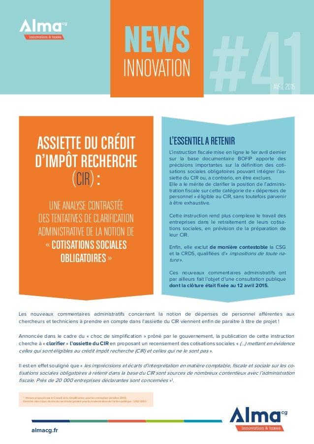 NEWS INNOVATION ASSIETTE DU CRÉDIT D'IMPÔT RECHERCHE (CIR) : UNEANALYSE CONTRASTÉE DESTENTATIVES DE CLARIFICATION ADMINIST...