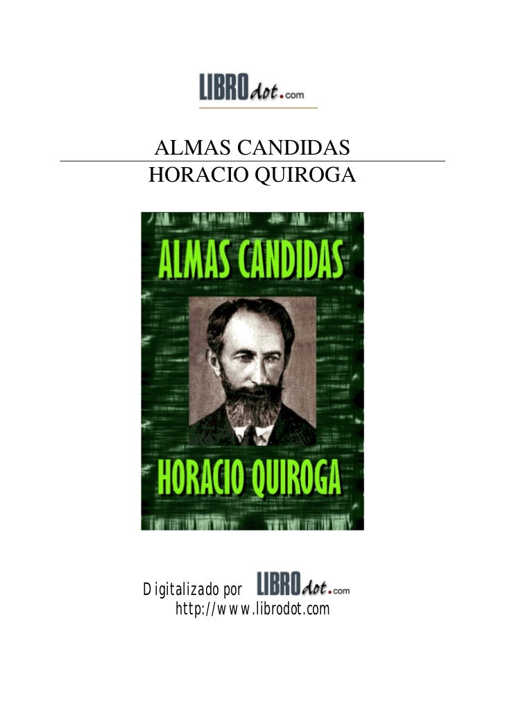 ALMAS CANDIDASHORACIO QUIROGADigitalizado por     http://www.librodot.com