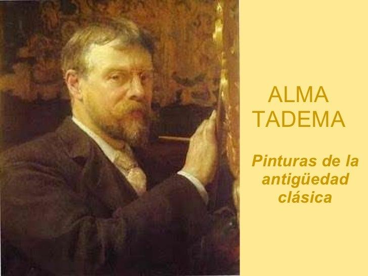 ALMA TADEMA Pinturas de la antigüedad clásica
