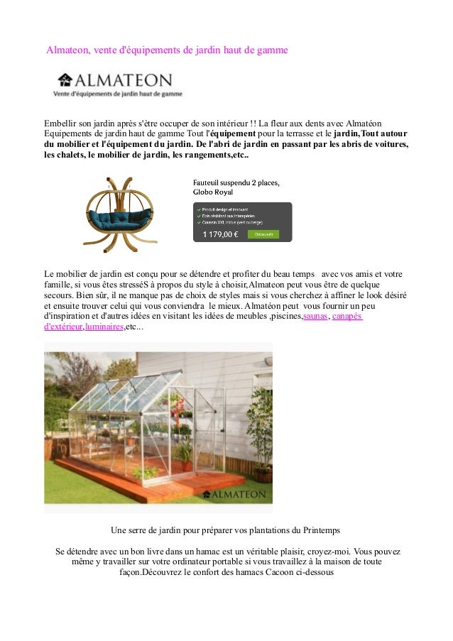 Almateon, vente d'équipements de jardin haut de gamme  Embellir son jardin après s'ètre occuper de son intérieur !! La fle...
