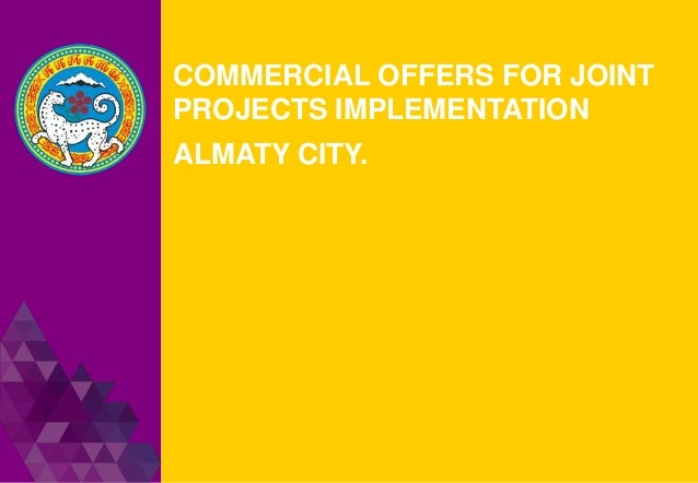 COMMERCIAL OFFERS FOR JOINT PROJECTS IMPLEMENTATION ALMATY CITY.
