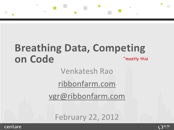 Breathing Data, Competingon Code                    ^mostly this         Venkatesh Rao        ribbonfarm.com      vgr@ribb...