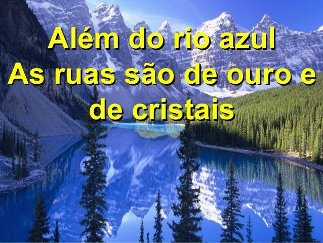 Além do rio azulAlém do rio azul As ruas são de ouro eAs ruas são de ouro e de cristaisde cristais