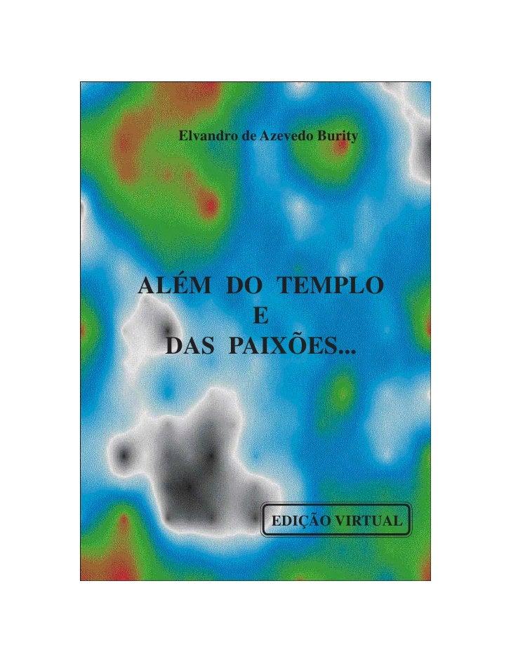 Elvandro de Azevedo BurityALÉM DO TEMPLO        E  DAS PAIXÕES...               EDIÇÃO VIRTUAL