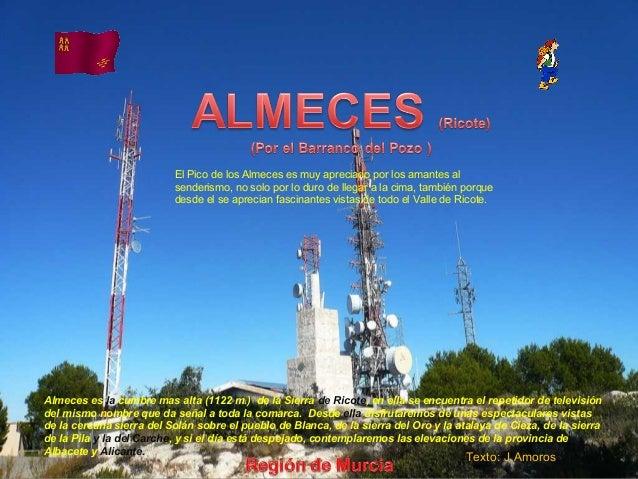 Álbum de fotografías por apala Almeces es la cumbre mas alta (1122 m.) de la Sierra de Ricote, en ella se encuentra el rep...