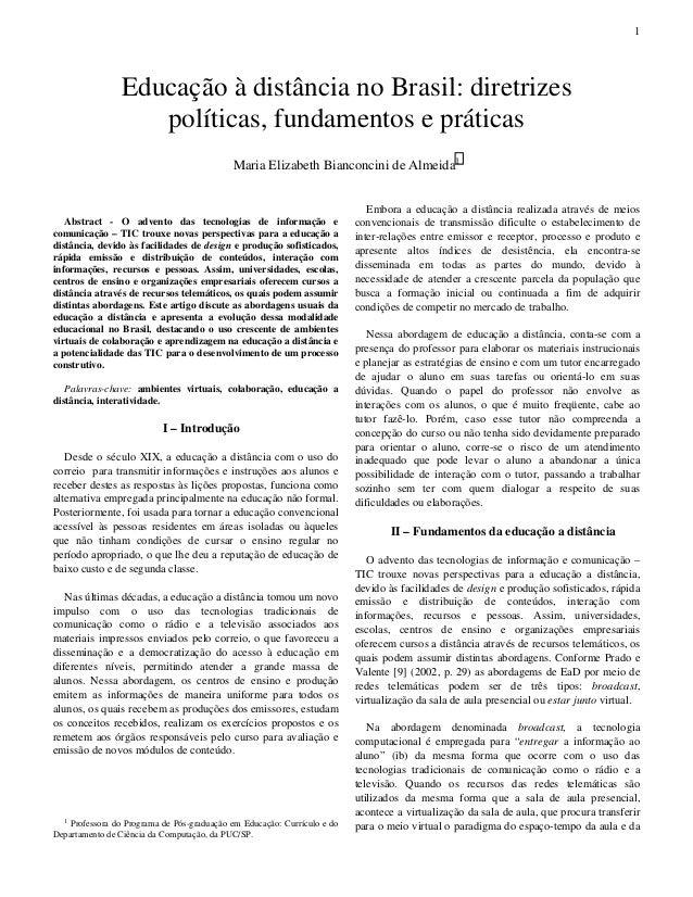 1  Educação à distância no Brasil: diretrizes políticas, fundamentos e práticas Maria Elizabeth Bianconcini de Almeida1  A...