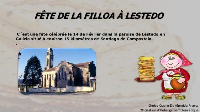 FÊTE DE LA FILLOA À LESTEDO C´est une fête célébrée le 14 de Février dans la paroise de Lestedo en Galicia situé à environ...