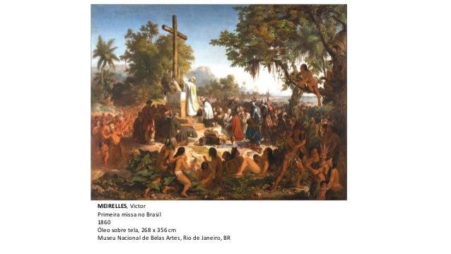 MEIRELLES, Victor Primeira missa no Brasil 1860 Óleo sobre tela, 268 x 356 cm Museu Nacional de Belas Artes, Rio de Janeir...