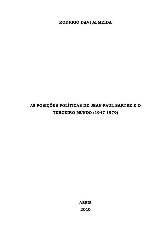 RODRIGO DAVI ALMEIDA AS POSIÇÕES POLÍTICAS DE JEAN-PAUL SARTRE E O TERCEIRO MUNDO (1947-1979) ASSIS 2010
