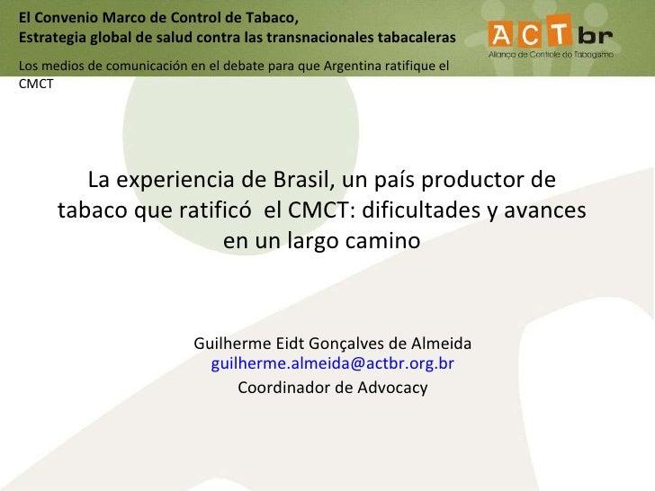e El Convenio Marco de Control de Tabaco,  Estrategia global de salud contra las transnacionales tabacaleras  Los medios d...