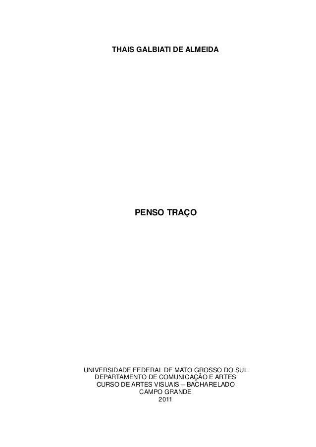THAIS GALBIATI DE ALMEIDA PENSO TRAÇO UNIVERSIDADE FEDERAL DE MATO GROSSO DO SUL DEPARTAMENTO DE COMUNICAÇÃO E ARTES CURSO...