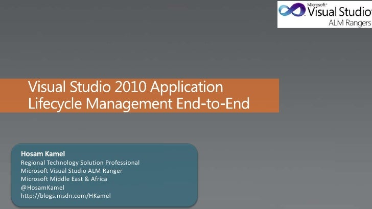 Regional Technology Solution ProfessionalMicrosoft Visual Studio ALM RangerMicrosoft Middle East & Africa@HosamKamelhttp:/...