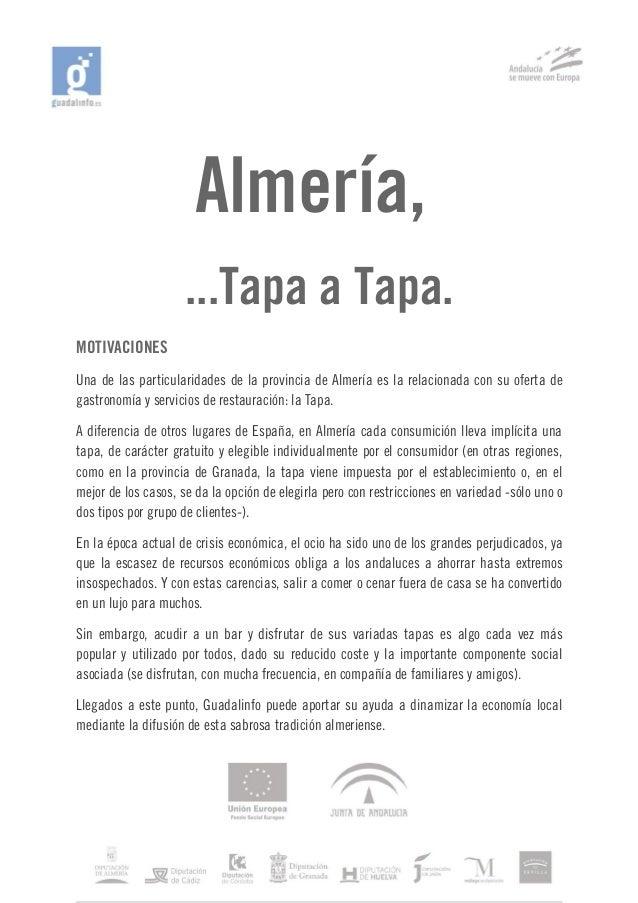 Almería, ...Tapa a Tapa. MOTIVACIONES Una de las particularidades de la provincia de Almería es la relacionada con su ofer...
