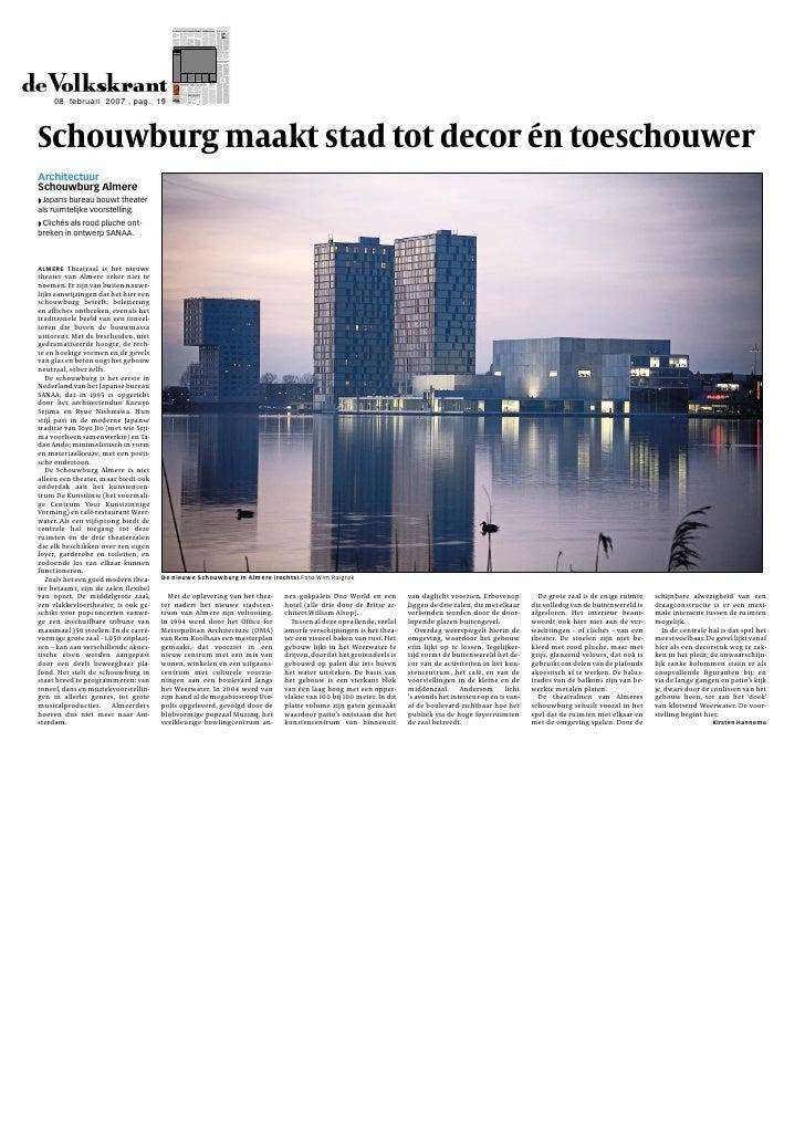 08 februari 2007 , pag. 19Schouwburg maakt stad tot decor én toeschouwerArchitectuurSchouwburg Almere◗ Japans bureau bouwt...