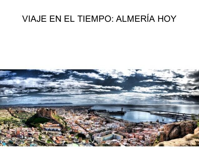 VIAJE EN EL TIEMPO: ALMERÍA HOY